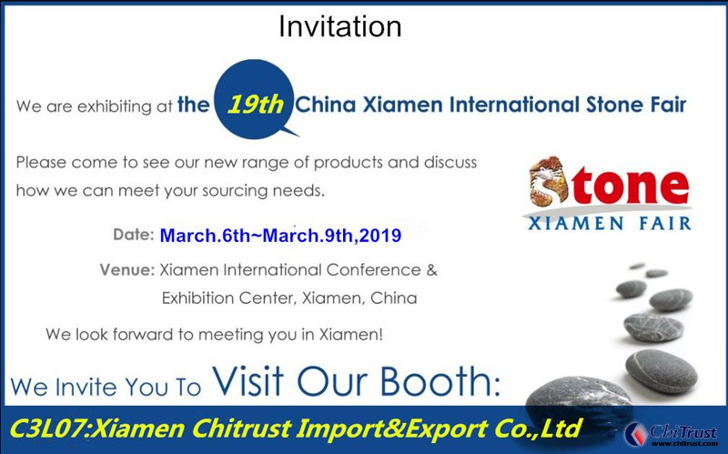 <b>The 19th China Xiamen Stone Fair March 6-9,2019</b>